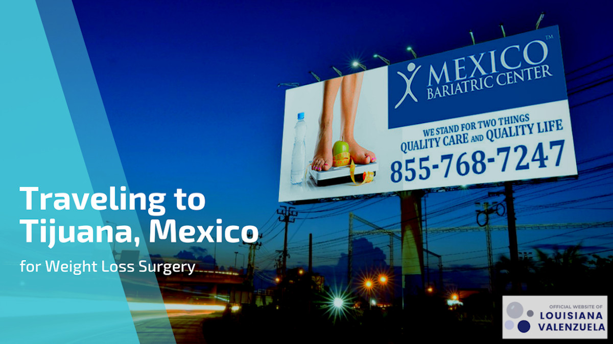 Traveling to Tijuana, Mexico for Weight Loss Surgery in Mexico